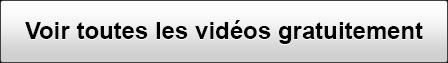 Voir toutes les vidéos gratuitement